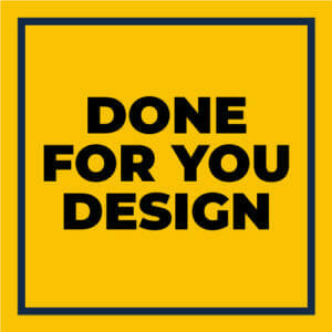 Done For You design